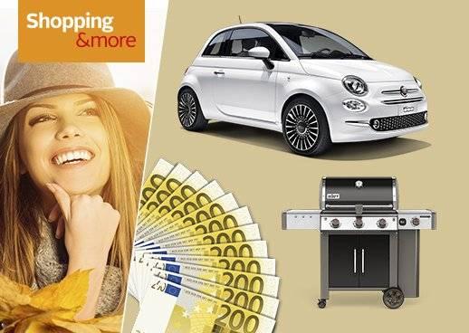Shopping&more Gewinnspiel Fiat 500 oder 7.500 Euro in bar oder Gasgrill von Weber attraktive Garantiegewinne
