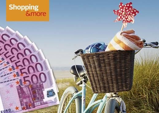 Shopping&more Gewinnspiel  5.000€ Urlaubsgeld und attraktive Garantiegewinne
