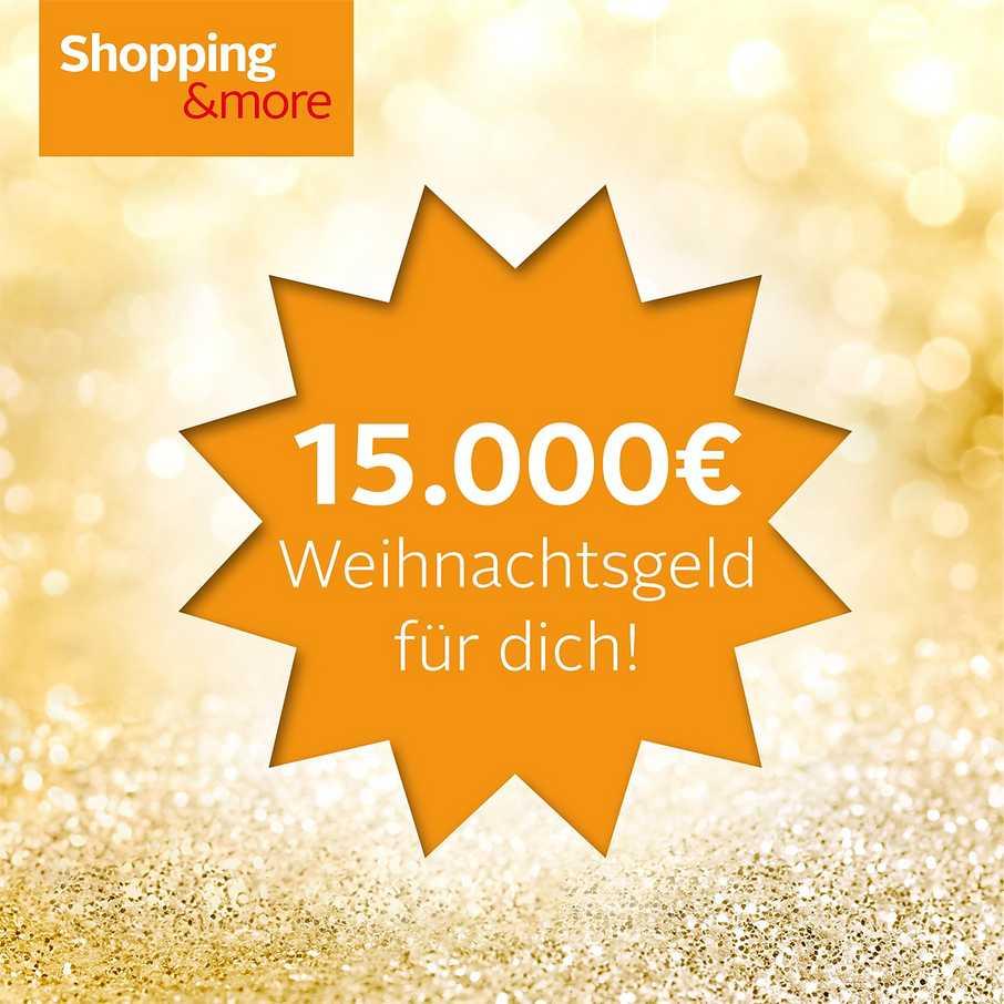 Shopping&more Gewinnspiel 15.000€ Weihnachtsgeld, 9 OTTO-Gutscheine im Wert von 200€ Garantiegewinn deiner Wahl