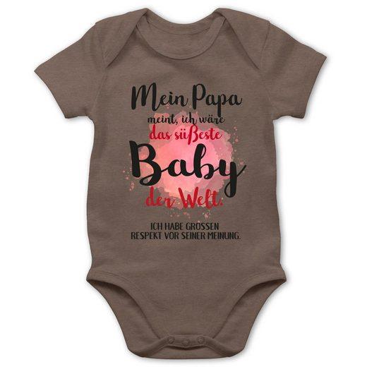 Shirtracer Shirtbody »Mein Papa meint, ich wäre das süßeste Baby der Welt. - Baby Body Kurzarm - Strampler & Bodies« Strampler Motive