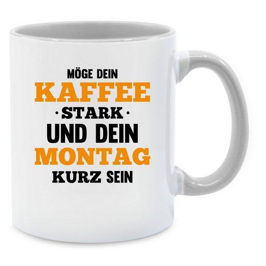 Shirtracer Tasse »Möge dein Kaffee stark sein Spruch - Tasse zweifarbig«