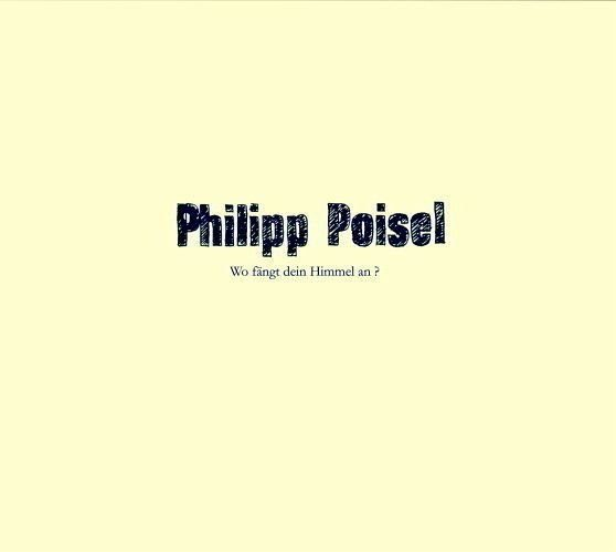 Audio CD »Philipp Poisel: Wo fängt dein Himmel an«
