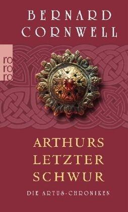 Broschiertes Buch »Arthurs letzter Schwur / Die Artus-Chroniken Bd.3«