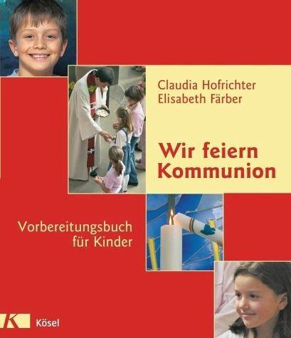 Broschiertes Buch »Wir feiern Kommunion«