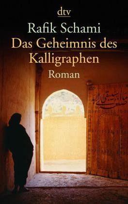 Broschiertes Buch »Das Geheimnis des Kalligraphen«