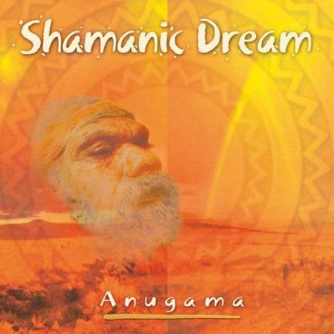 Audio CD »Anugama: Shamanic Dream Vol.1«