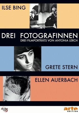 DVD »Drei Fotografinnen: Ilse Bing, Grete Stern,...«