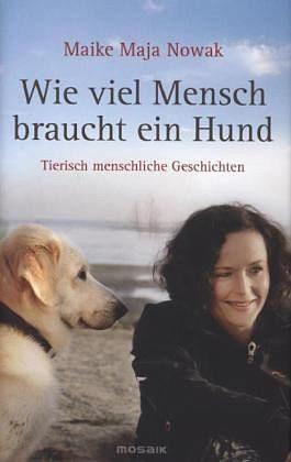 Gebundenes Buch »Wie viel Mensch braucht ein Hund«