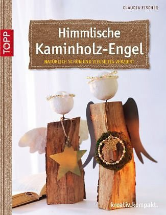 Broschiertes Buch »Himmlische Kaminholz-Engel«