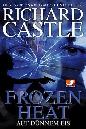 Broschiertes Buch »Frozen Heat - Auf dünnem Eis / Nikki Heat Bd.4«