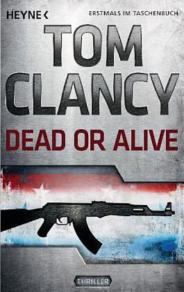 Broschiertes Buch »Dead or Alive / Jack Ryan Bd.13«