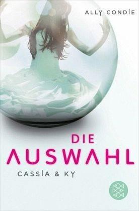 Broschiertes Buch »Die Auswahl / Cassia & Ky Bd.1«