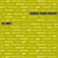 Audio CD »Herbert Pixner - Projekt: Na Und ?«