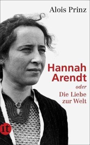 Broschiertes Buch »Hannah Arendt oder Die Liebe zur Welt«