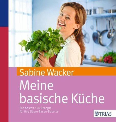 Broschiertes Buch »Meine basische Küche«