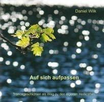 Audio CD »Daniel Wilk: Auf sich aufpassen«