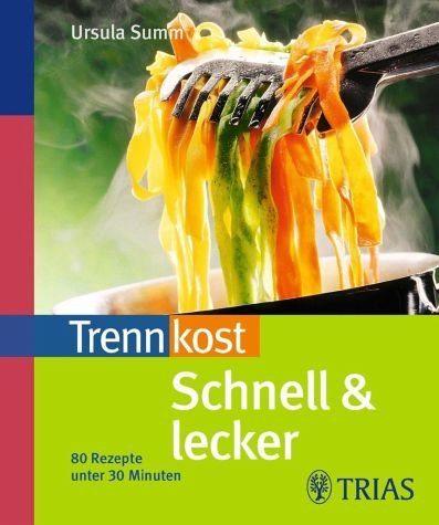 Broschiertes Buch »Trennkost schnell & lecker 1«