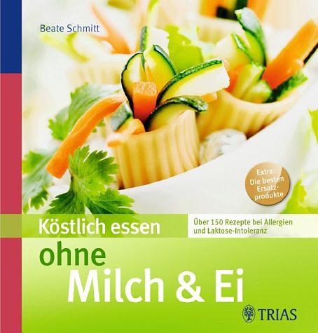 Broschiertes Buch »Köstlich essen ohne Milch & Ei«