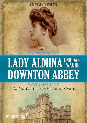 Gebundenes Buch »Lady Almina und das wahre Downton Abbey«