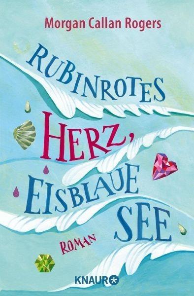 Broschiertes Buch »Rubinrotes Herz, eisblaue See«