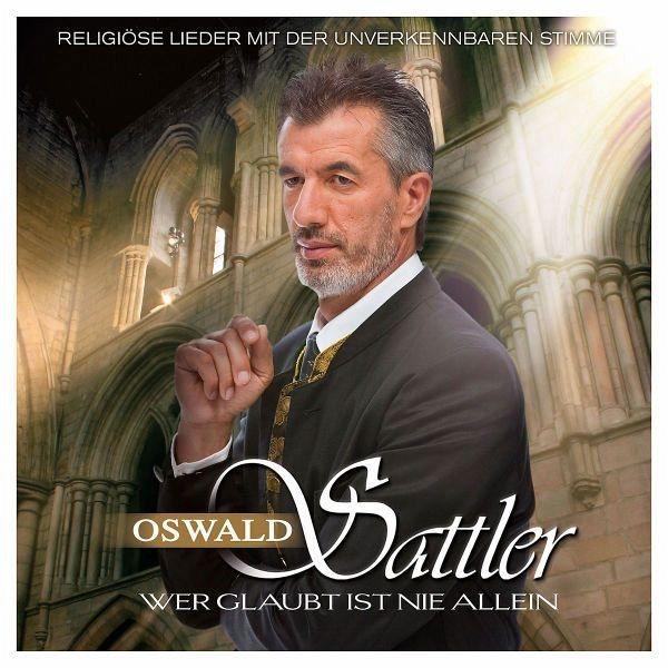Audio CD »Oswald Sattler: Wer Glaubt Ist Nie Allein«