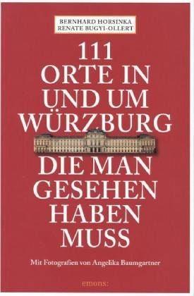 Broschiertes Buch »111 Orte in und um Würzburg die man gesehen...«