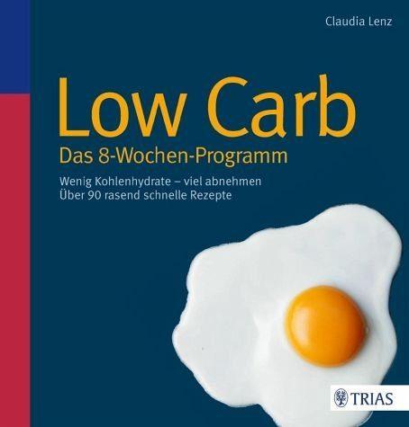 Broschiertes Buch »Low Carb - Das 8-Wochen-Programm«