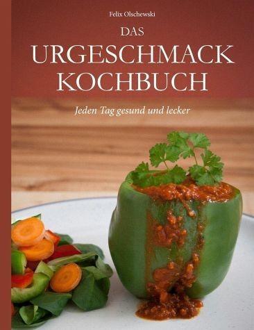Broschiertes Buch »Das Urgeschmack-Kochbuch«