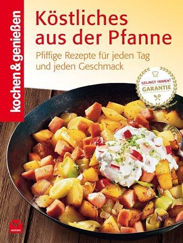 Gebundenes Buch »Kochen & Genießen: Köstliches aus der Pfanne«
