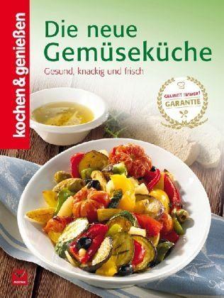 Gebundenes Buch »Kochen & Genießen: Die neue Gemüseküche«