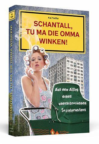 Broschiertes Buch »Schantall, tu ma die Omma winken! / Schantall...«