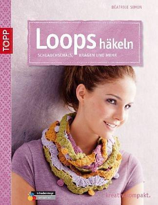 Broschiertes Buch »Loops häkeln«