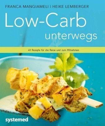 Broschiertes Buch »Low-Carb unterwegs«