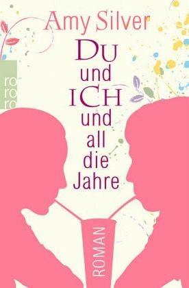 Broschiertes Buch »Du und ich und all die Jahre«