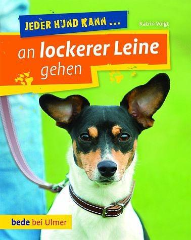 Broschiertes Buch »Jeder Hund kann an lockerer Leine gehen«
