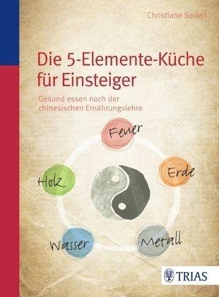 Broschiertes Buch »Die Fünf-Elemente-Küche«