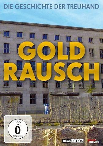 DVD »Goldrausch - Die Geschichte der Treuhand«