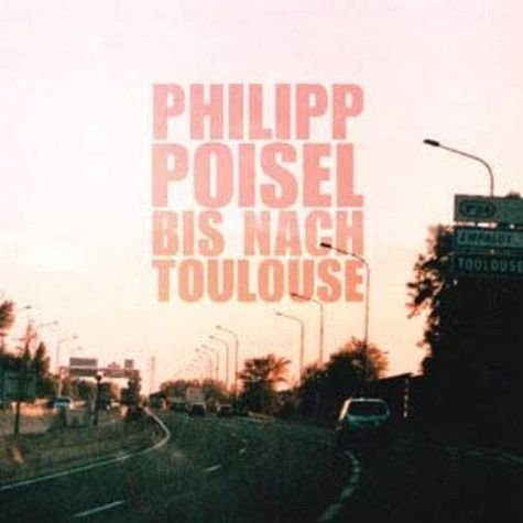Audio CD »Philipp Poisel: Bis Nach Toulouse«