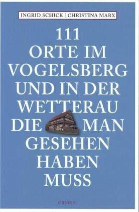 Broschiertes Buch »111 Orte am Vogelsberg und in der Wetterau,...«