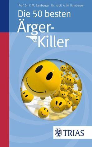 Broschiertes Buch »Die 50 besten Ärger-Killer«