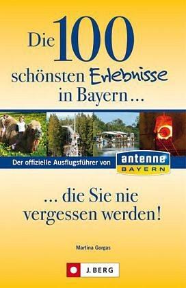 Broschiertes Buch »Die 100 schönsten Erlebnisse in Bayern... die...«