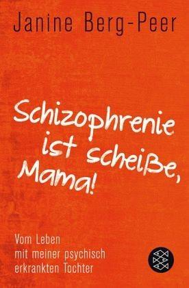 Broschiertes Buch »Schizophrenie ist scheiße, Mama!«