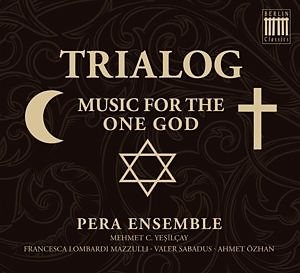 Audio CD »Pera Ensemble: Trialog-Music For The One God«