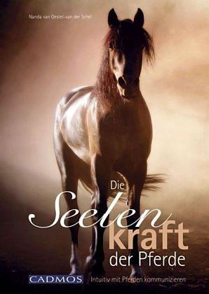 Broschiertes Buch »Die Seelenkraft der Pferde«