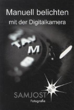 Broschiertes Buch »Manuell belichten mit der Digitalkamera«