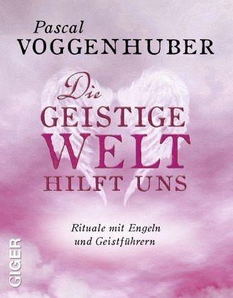 Broschiertes Buch »Die Geistige Welt hilft uns«
