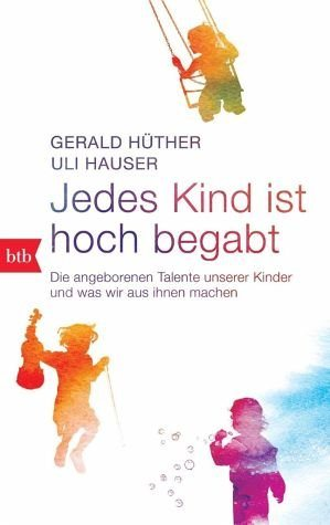 Broschiertes Buch »Jedes Kind ist hoch begabt«