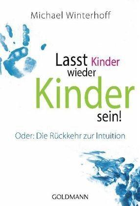 Broschiertes Buch »Lasst Kinder wieder Kinder sein!«