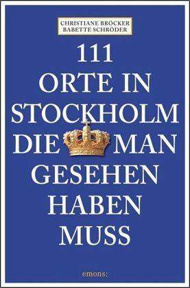 Broschiertes Buch »111 Orte in Stockholm, die man gesehen haben muss«
