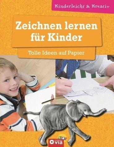 Gebundenes Buch »Zeichnen lernen für Kinder - Tolle Ideen auf...«